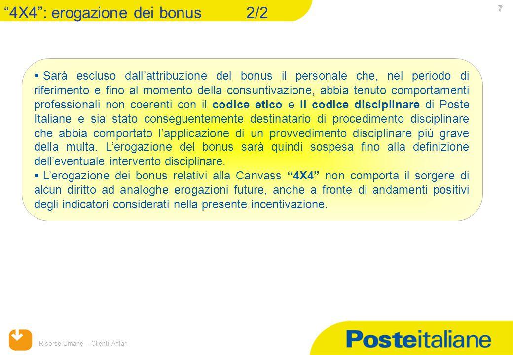 15/04/2015 Risorse Umane – Clienti Affari 7  Sarà escluso dall'attribuzione del bonus il personale che, nel periodo di riferimento e fino al momento