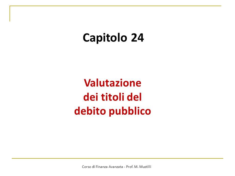 Capitolo 24 Valutazione dei titoli del debito pubblico Corso di Finanza Avanzata - Prof.