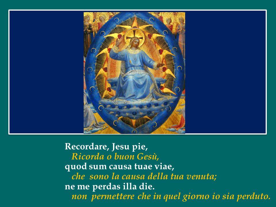 Rex tremendae majestatis, Re di maestà infinita, qui salvandos salvas gratis, tu che salvi per grazia chi è da salvare, salva me, fons pietatis.