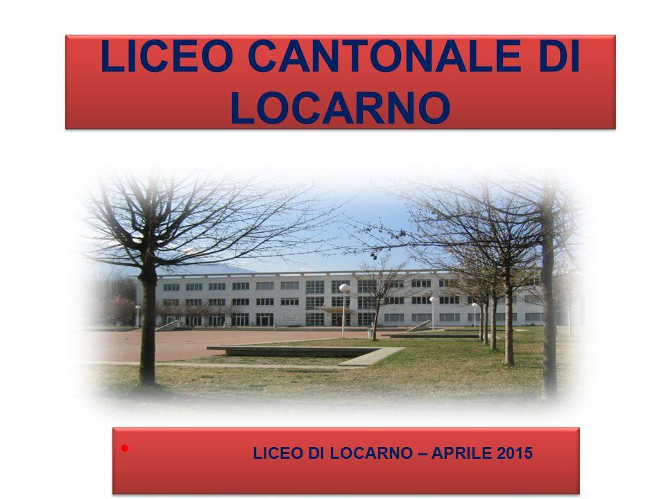 LICEO CANTONALE DI LOCARNO LICEO DI LOCARNO – APRILE 2015