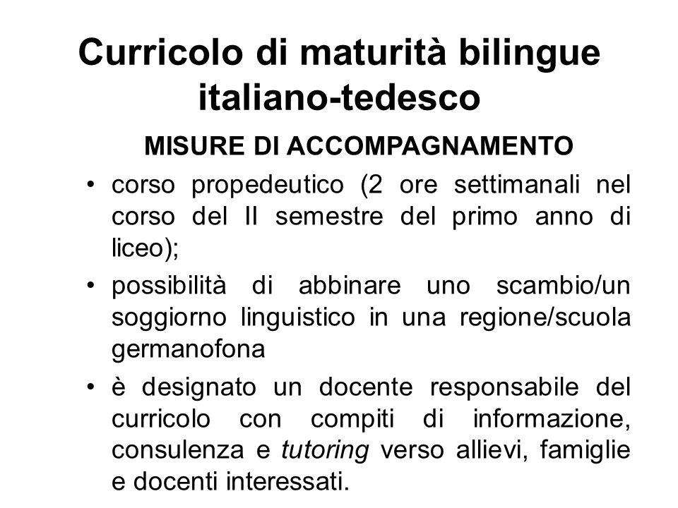 Curricolo di maturità bilingue italiano-tedesco MISURE DI ACCOMPAGNAMENTO corso propedeutico (2 ore settimanali nel corso del II semestre del primo an