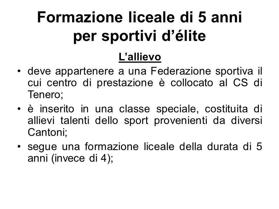 Formazione liceale di 5 anni per sportivi d'élite L'allievo deve appartenere a una Federazione sportiva il cui centro di prestazione è collocato al CS