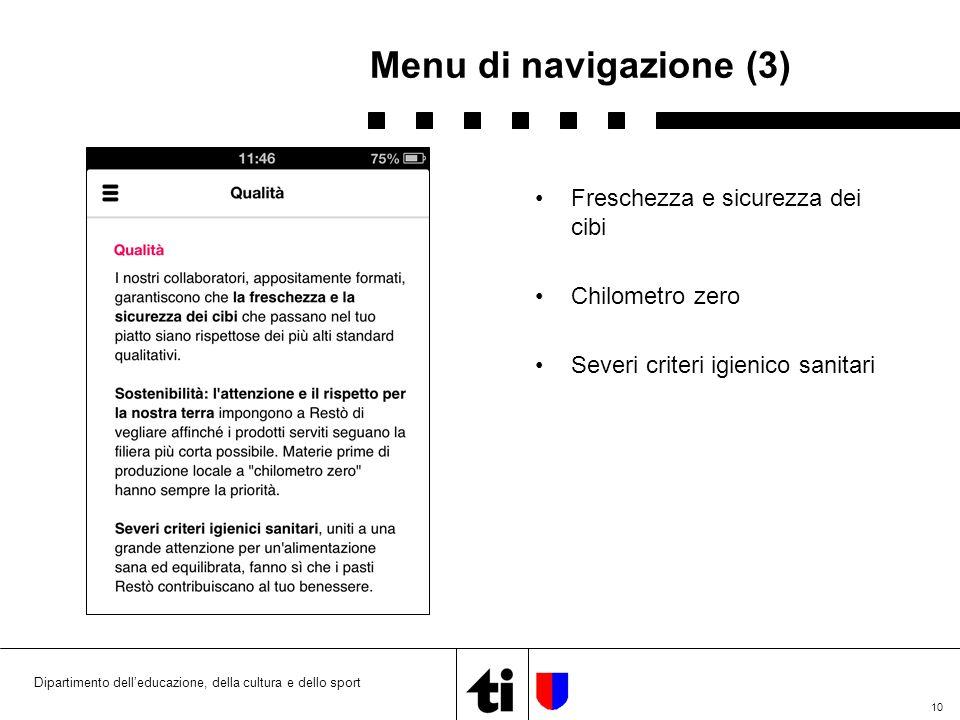 10 Menu di navigazione (3) Dipartimento dell'educazione, della cultura e dello sport Freschezza e sicurezza dei cibi Chilometro zero Severi criteri igienico sanitari