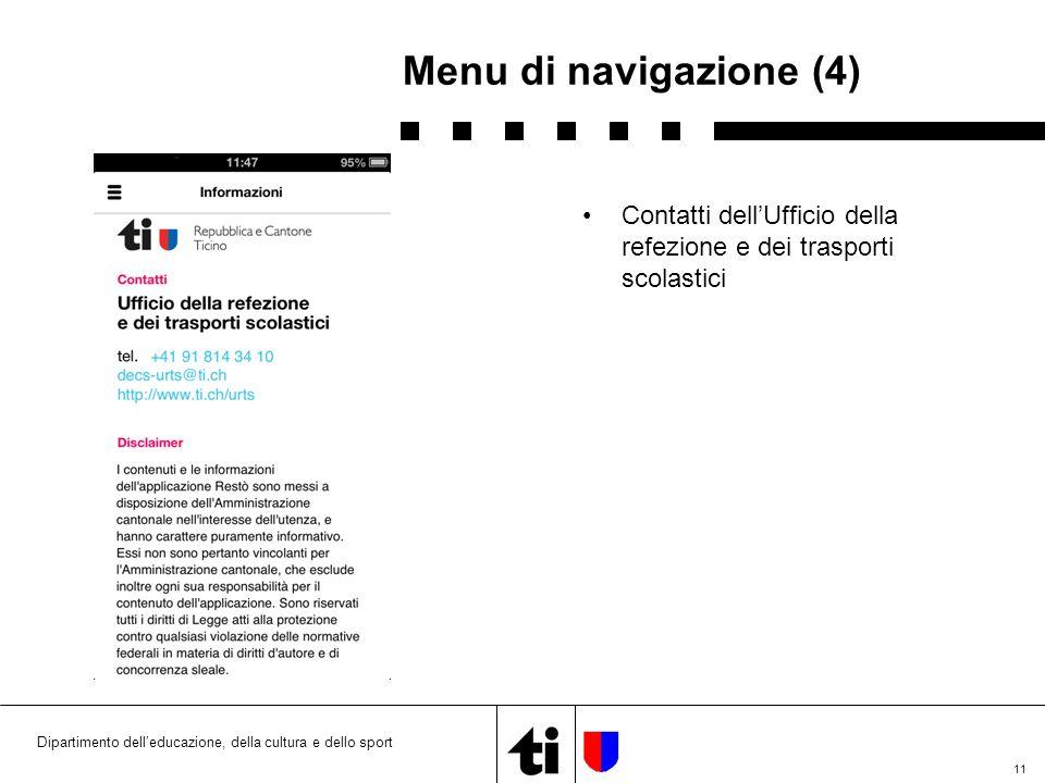 11 Menu di navigazione (4) Dipartimento dell'educazione, della cultura e dello sport Contatti dell'Ufficio della refezione e dei trasporti scolastici