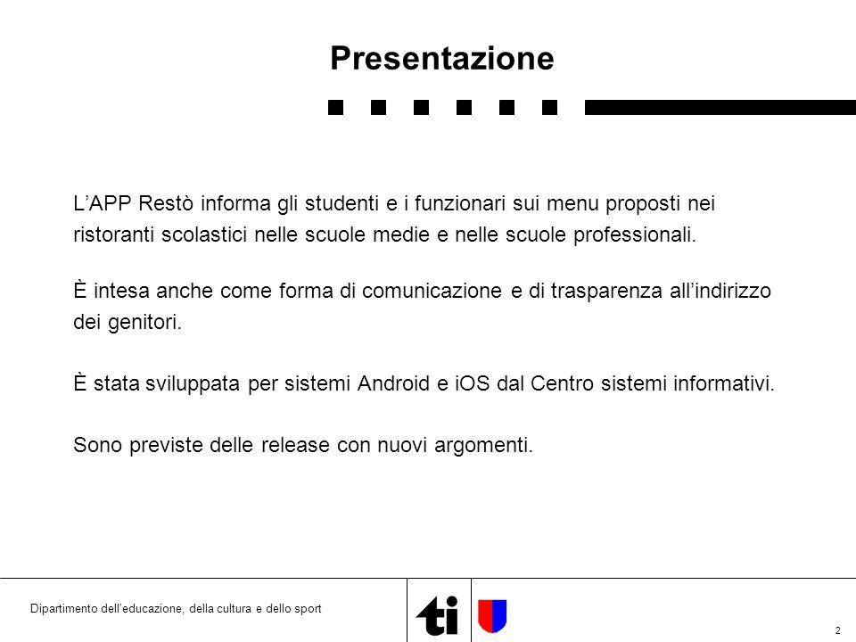 2 Presentazione L'APP Restò informa gli studenti e i funzionari sui menu proposti nei ristoranti scolastici nelle scuole medie e nelle scuole professionali.