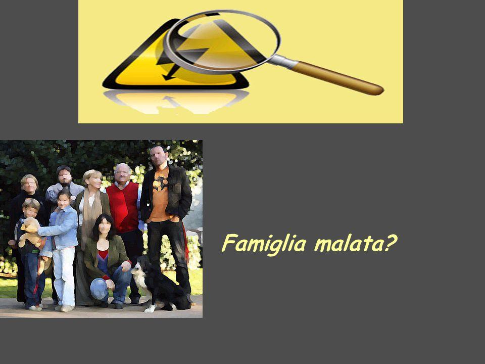Famiglia malata?