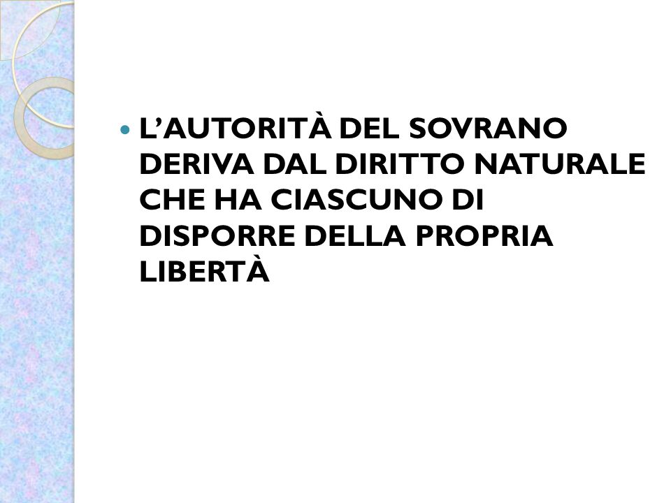 L'AUTORITÀ DEL SOVRANO DERIVA DAL DIRITTO NATURALE CHE HA CIASCUNO DI DISPORRE DELLA PROPRIA LIBERTÀ