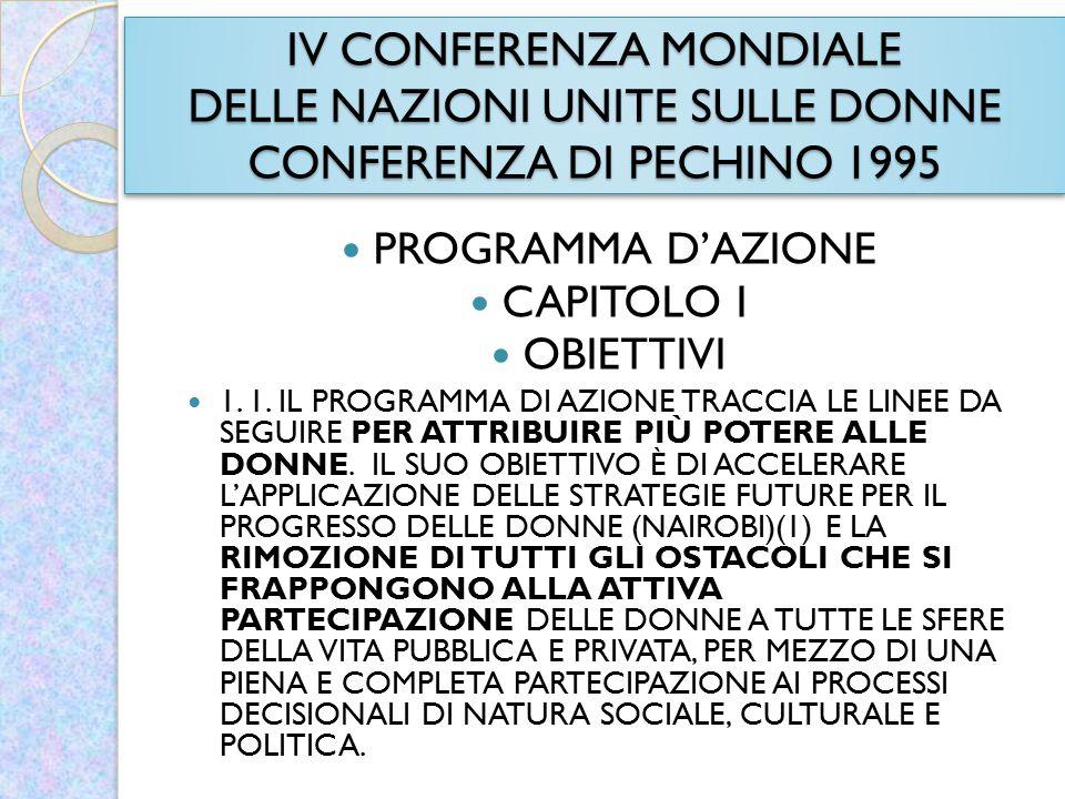 IV CONFERENZA MONDIALE DELLE NAZIONI UNITE SULLE DONNE CONFERENZA DI PECHINO 1995 PROGRAMMA D'AZIONE CAPITOLO I OBIETTIVI 1. 1. IL PROGRAMMA DI AZIONE