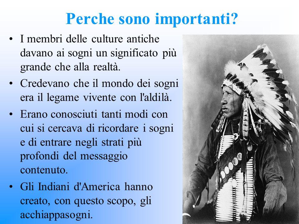 I membri delle culture antiche davano ai sogni un significato più grande che alla realtà. Credevano che il mondo dei sogni era il legame vivente con l