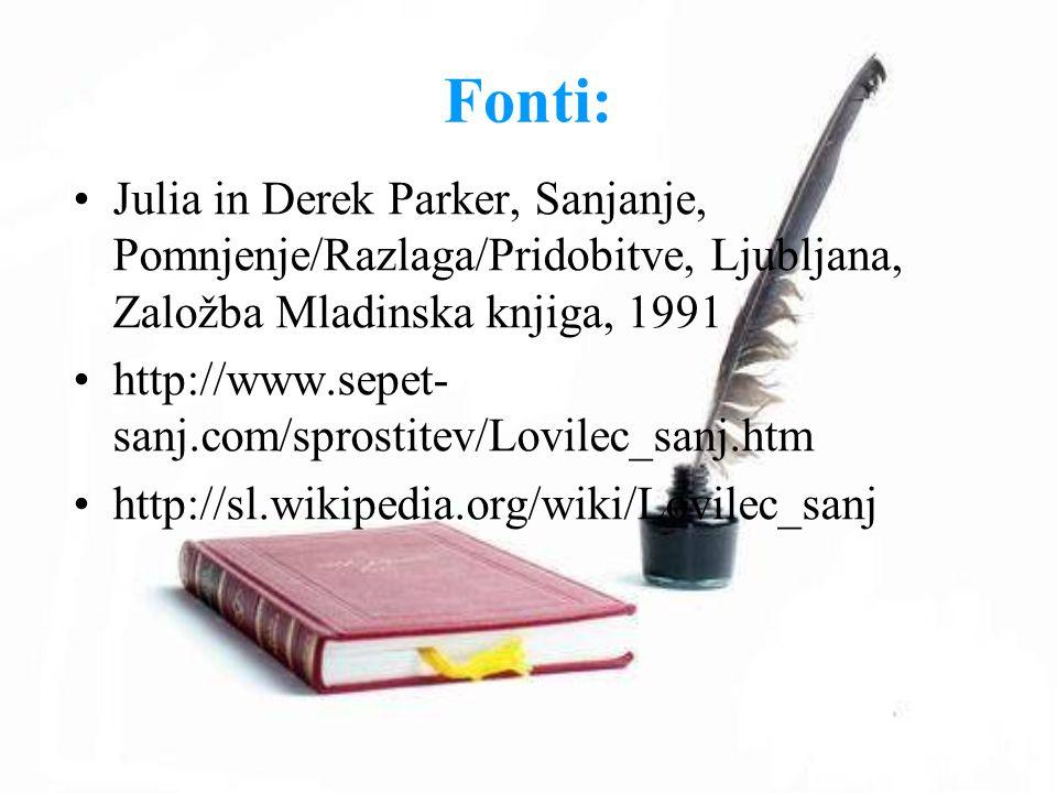 Fonti: Julia in Derek Parker, Sanjanje, Pomnjenje/Razlaga/Pridobitve, Ljubljana, Založba Mladinska knjiga, 1991 http://www.sepet- sanj.com/sprostitev/