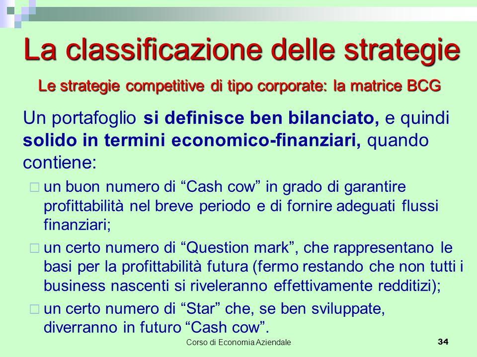 """34 Un portafoglio si definisce ben bilanciato, e quindi solido in termini economico-finanziari, quando contiene:  un buon numero di """"Cash cow"""" in gra"""