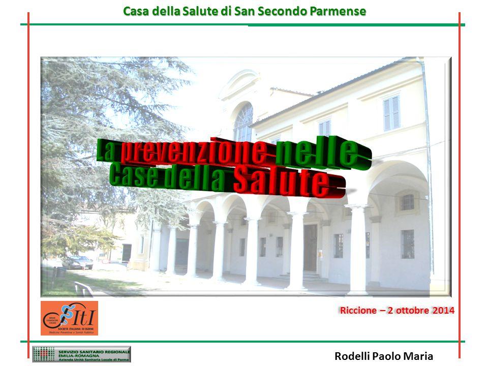 Casa della Salute di San Secondo Parmense Riccione – 2 ottobre 2014 Rodelli Paolo Maria