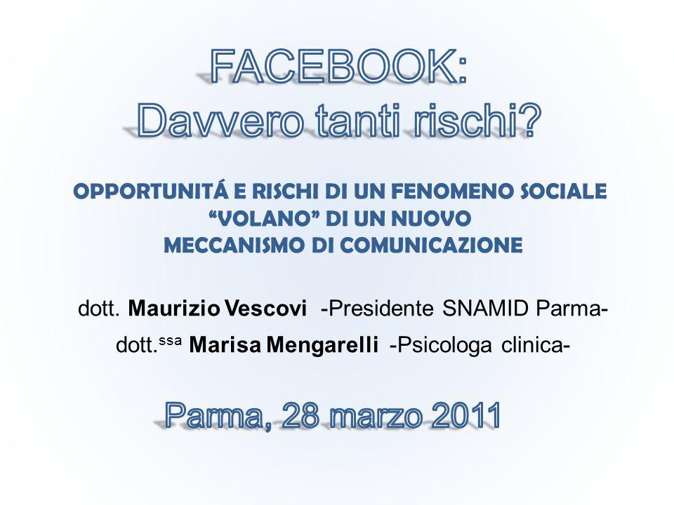 OPPORTUNITÁ E RISCHI DI UN FENOMENO SOCIALE VOLANO DI UN NUOVO MECCANISMO DI COMUNICAZIONE dott.