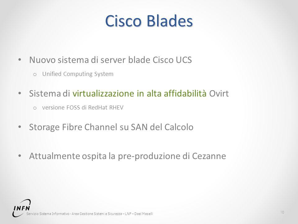 Servizio Sistema Informativo - Area Gestione Sistemi e Sicurezza – LNF – Dael Maselli Cisco Blades Nuovo sistema di server blade Cisco UCS o Unified C