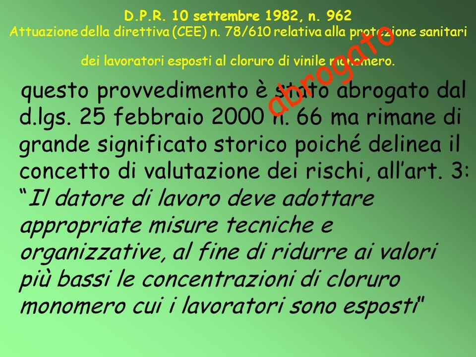 D.P.R. 10 settembre 1982, n. 962 Attuazione della direttiva (CEE) n. 78/610 relativa alla protezione sanitari dei lavoratori esposti al cloruro di vin