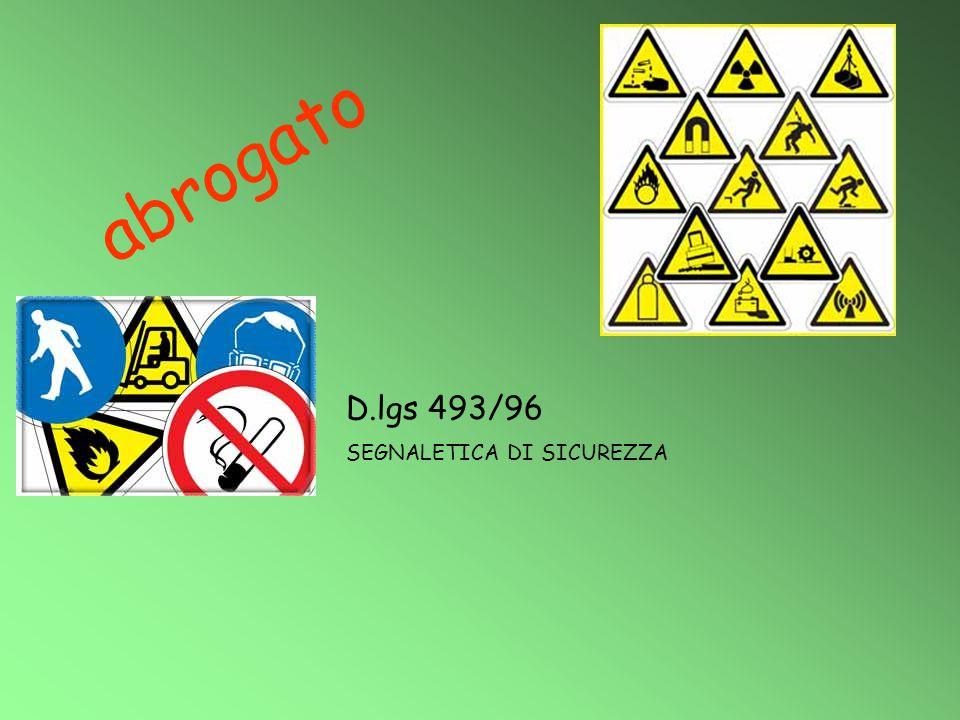 D.lgs 493/96 SEGNALETICA DI SICUREZZA abrogato