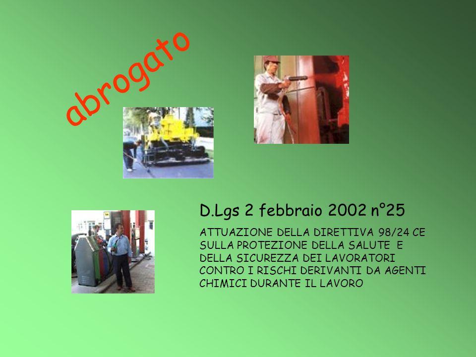 D.Lgs 2 febbraio 2002 n°25 ATTUAZIONE DELLA DIRETTIVA 98/24 CE SULLA PROTEZIONE DELLA SALUTE E DELLA SICUREZZA DEI LAVORATORI CONTRO I RISCHI DERIVANT