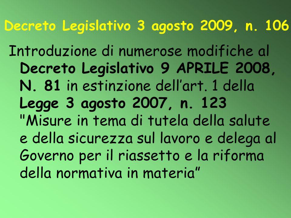 Decreto Legislativo 3 agosto 2009, n. 106 Introduzione di numerose modifiche al Decreto Legislativo 9 APRILE 2008, N. 81 in estinzione dell'art. 1 del