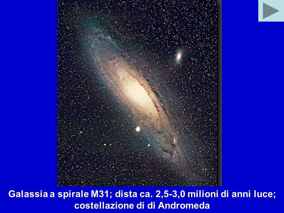 Galassia a spirale M31; dista ca. 2,5-3,0 milioni di anni luce; costellazione di di Andromeda