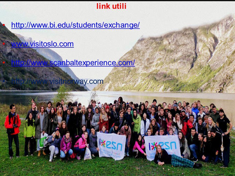 link utili http://www.bi.edu/students/exchange/ www.visitoslo.com http://www.scanbaltexperience.com/ http://www.visitnorway.com
