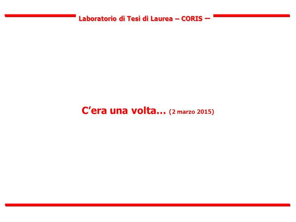 Laboratorio di Tesi di Laurea – CORIS – PER UN'IDEA DI TESI 1.