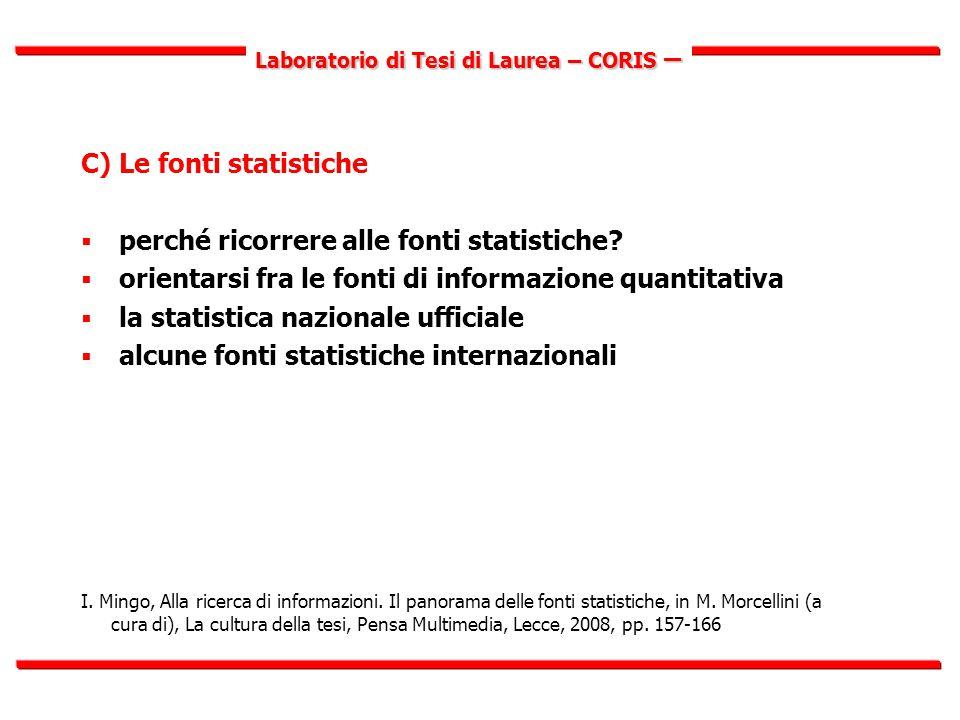 Laboratorio di Tesi di Laurea – CORIS – C) Le fonti statistiche  perché ricorrere alle fonti statistiche.