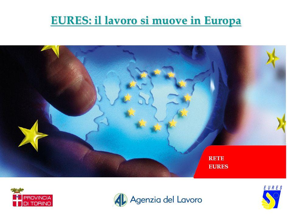 EURES: il lavoro si muove in Europa EURES: il lavoro si muove in Europa RETE EURES