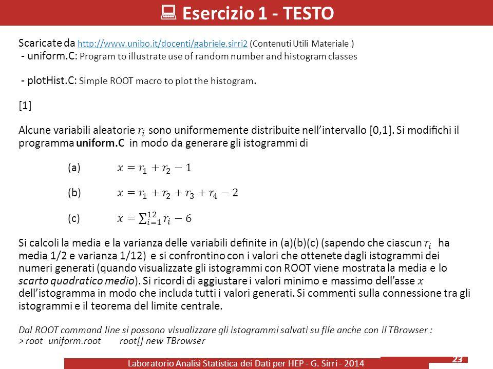  Esercizio 1 - TESTO Laboratorio Analisi Statistica dei Dati per HEP - G. Sirri - 2014 23