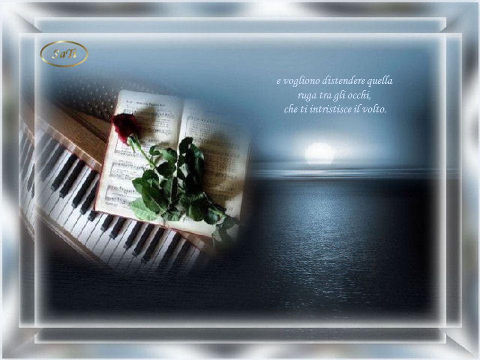 Libera la mente dai ricordi amari e ascolta queste note, esprimono affetto sincero