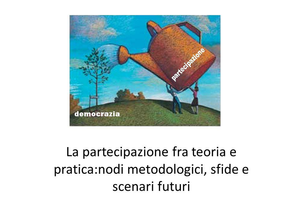 La partecipazione fra teoria e pratica:nodi metodologici, sfide e scenari futuri