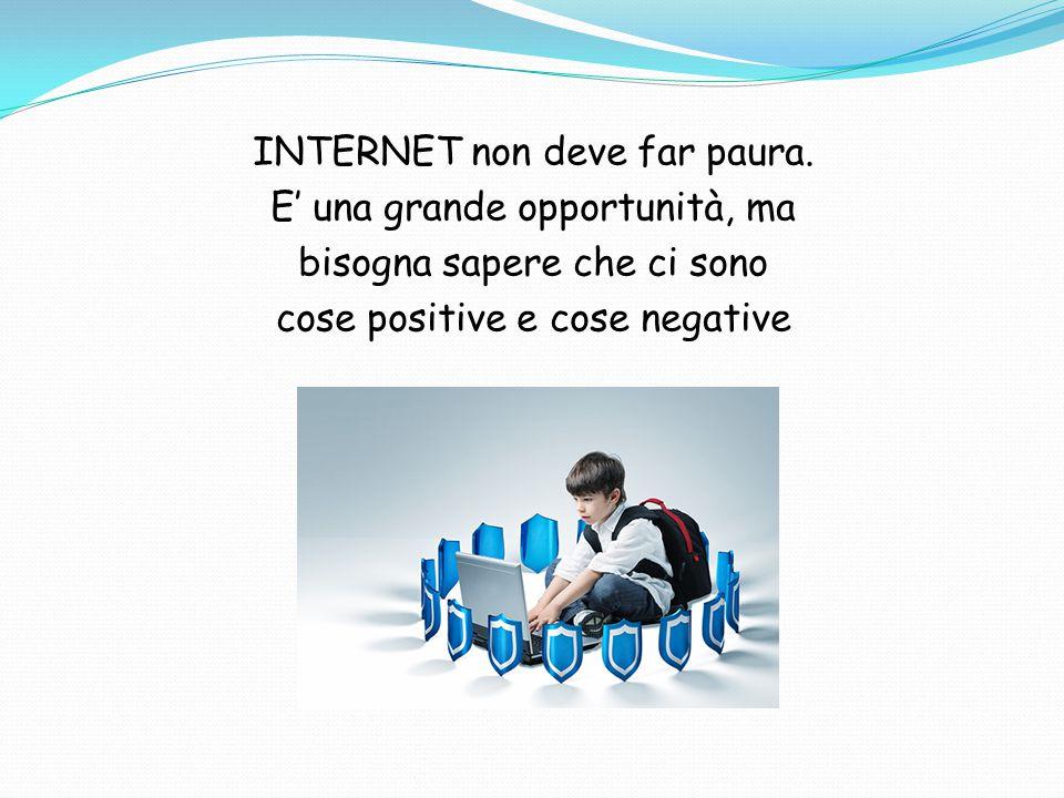 INTERNET non deve far paura.
