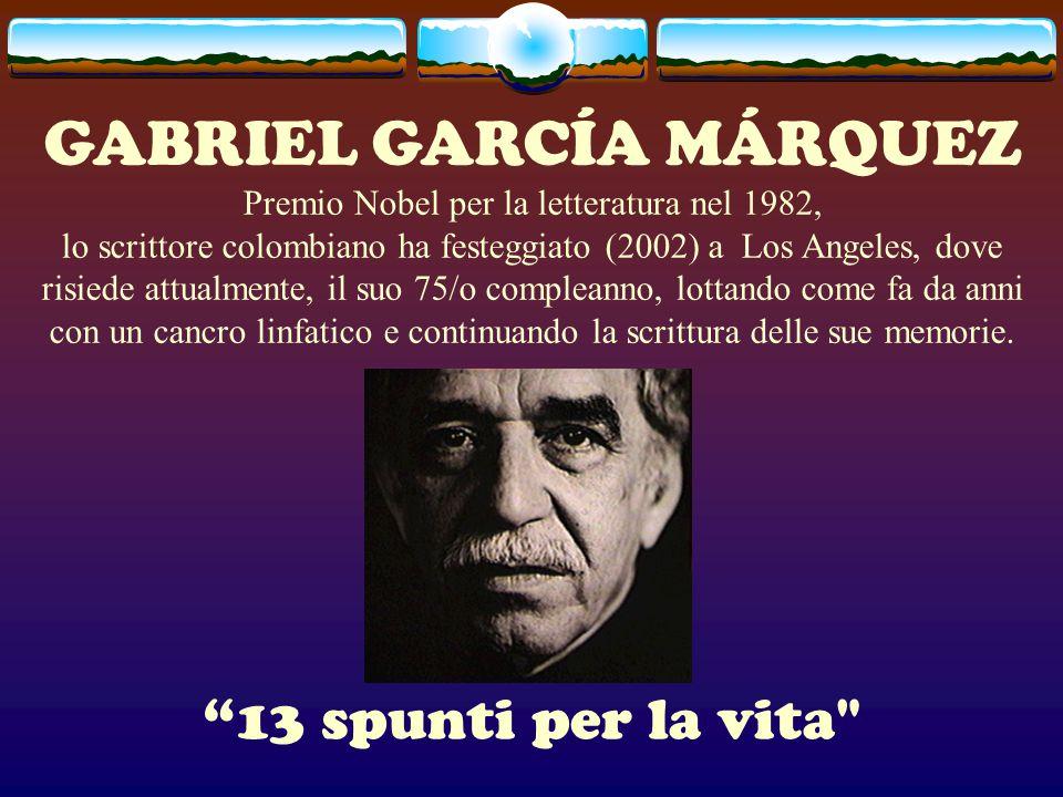 GABRIEL GARCÍA MÁRQUEZ Premio Nobel per la letteratura nel 1982, lo scrittore colombiano ha festeggiato (2002) a Los Angeles, dove risiede attualmente