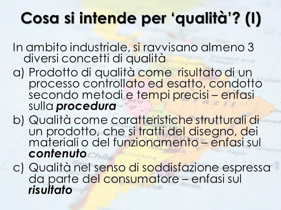 Cosa si intende per 'qualità'? (I) In ambito industriale, si ravvisano almeno 3 diversi concetti di qualità a)Prodotto di qualità come risultato di un