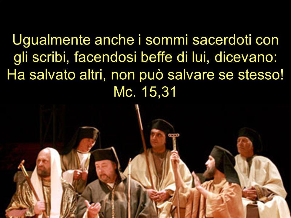 Ehi, tu che distruggi il tempio e lo riedifichi in tre giorni, salva te stesso scendendo dalla croce! .