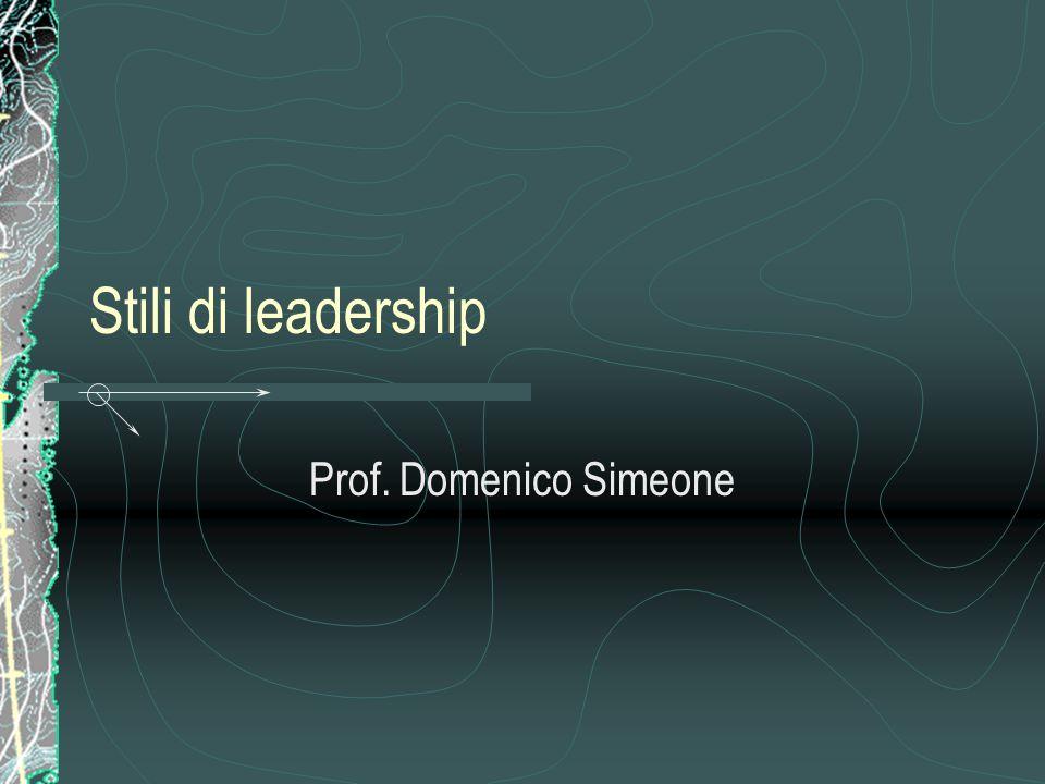 Stili di leadership Prof. Domenico Simeone