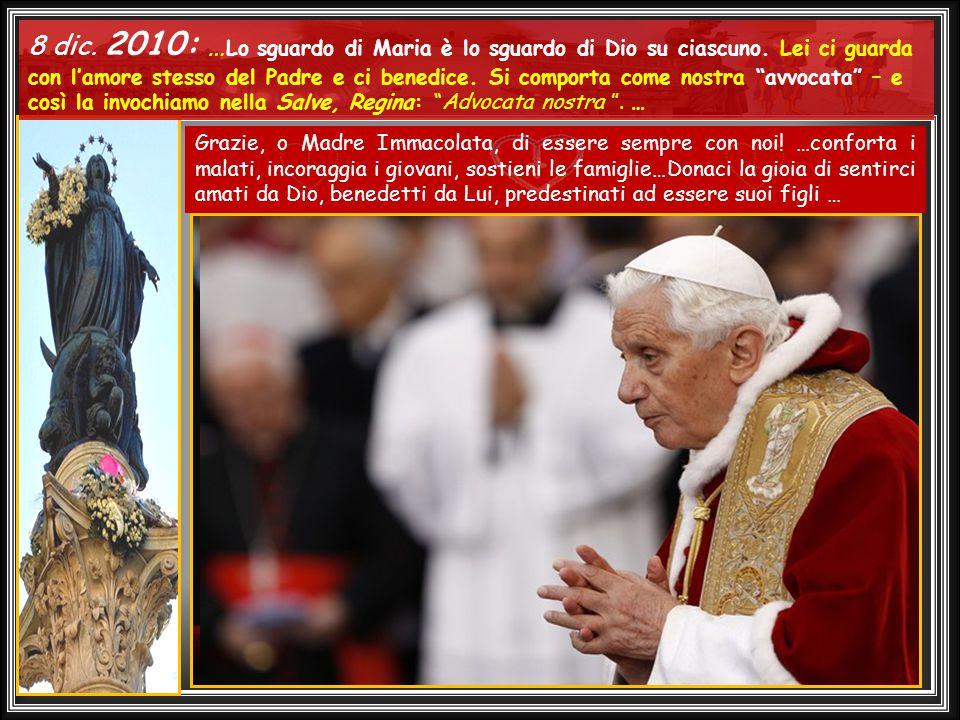 ......8 dic. 2010: … Lo sguardo di Maria è lo sguardo di Dio su ciascuno.