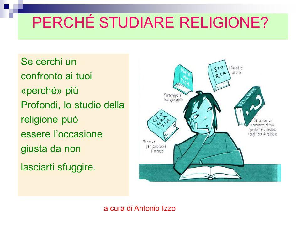 Se cerchi un confronto ai tuoi «perché» più Profondi, lo studio della religione può essere l'occasione giusta da non lasciarti sfuggire. PERCHÉ STUDIA