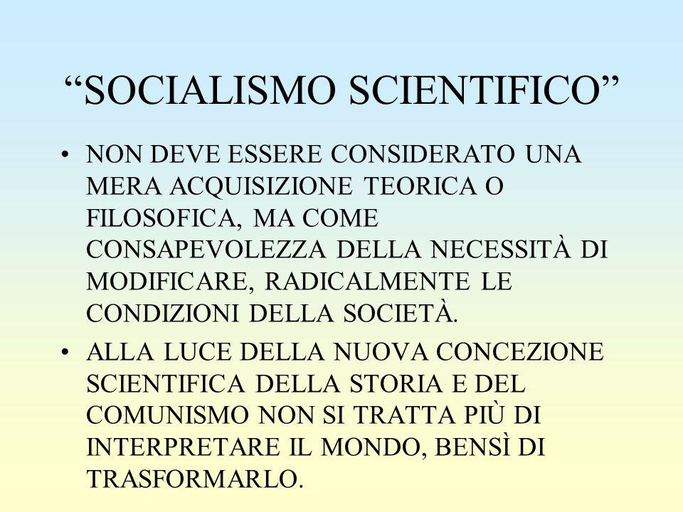 """""""SOCIALISMO SCIENTIFICO"""" NON DEVE ESSERE CONSIDERATO UNA MERA ACQUISIZIONE TEORICA O FILOSOFICA, MA COME CONSAPEVOLEZZA DELLA NECESSITÀ DI MODIFICARE,"""