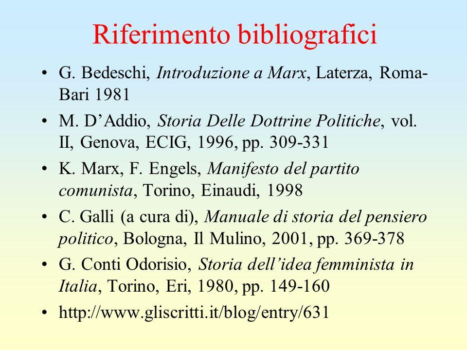 Riferimento bibliografici G. Bedeschi, Introduzione a Marx, Laterza, Roma- Bari 1981 M. D'Addio, Storia Delle Dottrine Politiche, vol. II, Genova, ECI