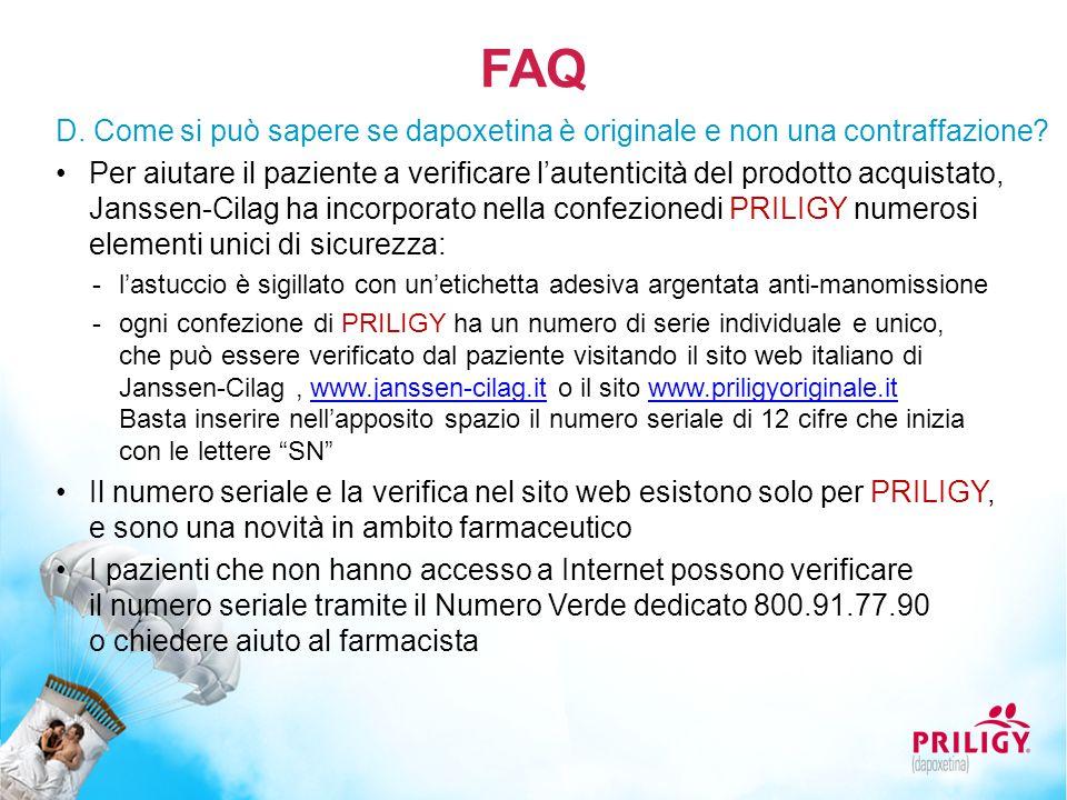 FAQ D. Come si può sapere se dapoxetina è originale e non una contraffazione? Per aiutare il paziente a verificare l'autenticità del prodotto acquista