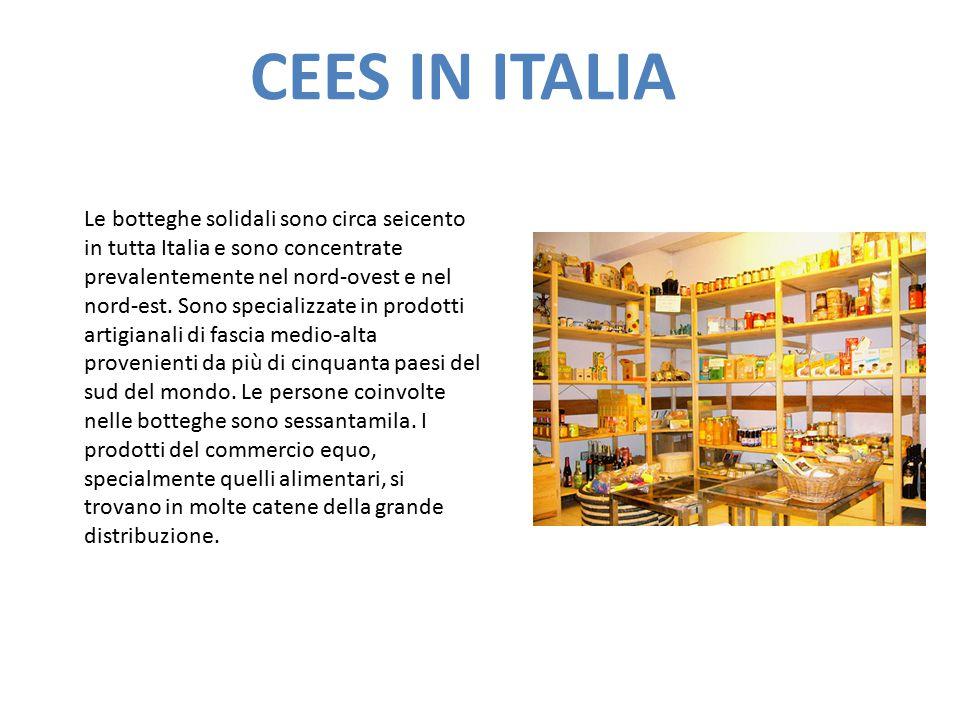 CEES IN ITALIA Le botteghe solidali sono circa seicento in tutta Italia e sono concentrate prevalentemente nel nord-ovest e nel nord-est. Sono special