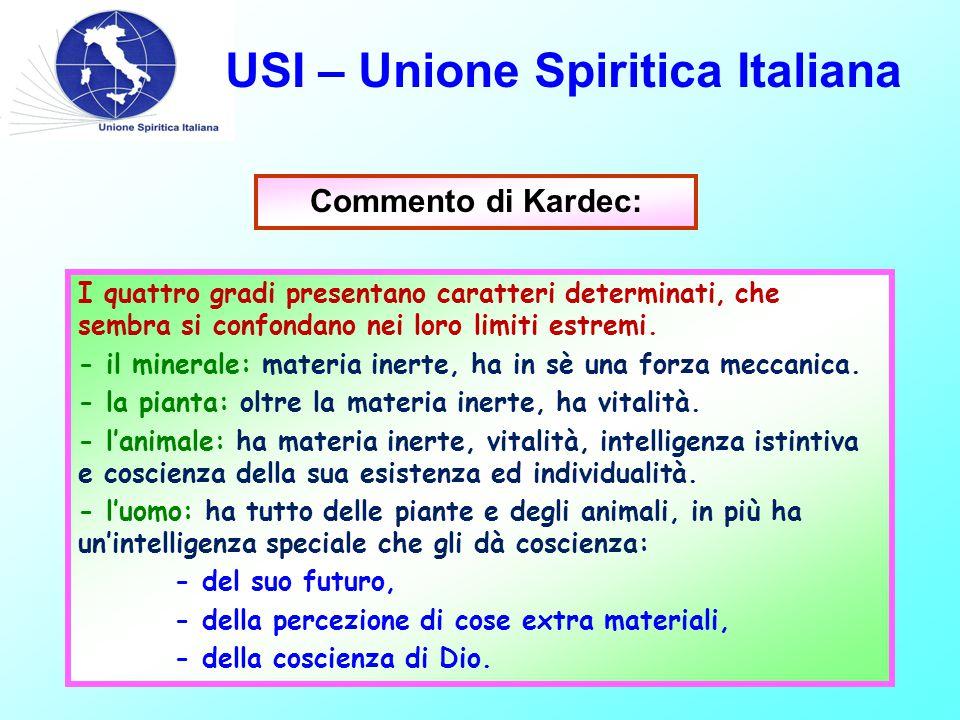 USI – Unione Spiritica Italiana I quattro gradi presentano caratteri determinati, che sembra si confondano nei loro limiti estremi.