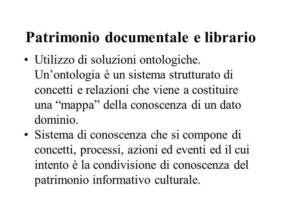 Patrimonio documentale e librario Utilizzo di soluzioni ontologiche.