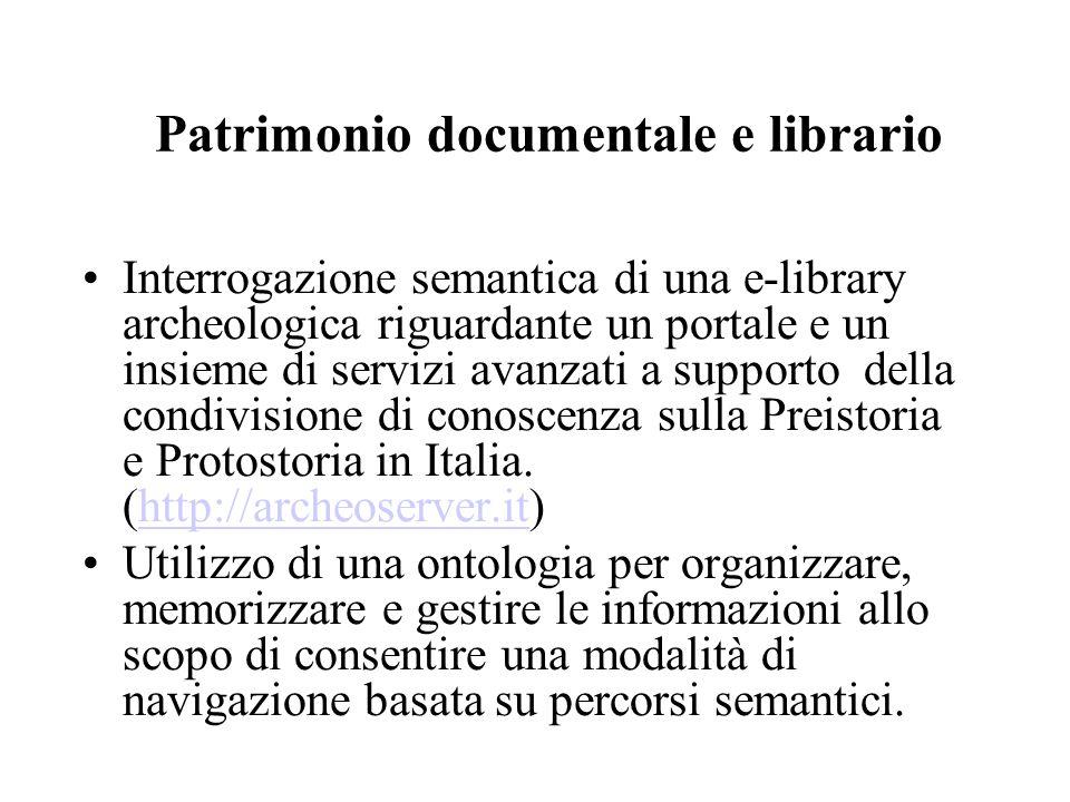 Patrimonio documentale e librario Interrogazione semantica di una e-library archeologica riguardante un portale e un insieme di servizi avanzati a supporto della condivisione di conoscenza sulla Preistoria e Protostoria in Italia.