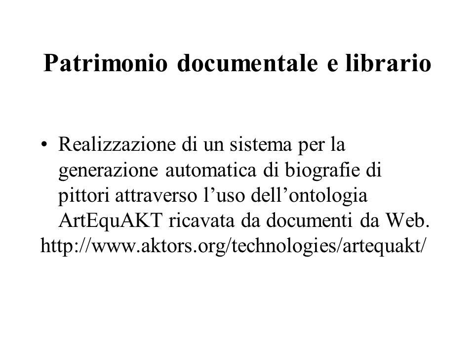 Patrimonio documentale e librario Realizzazione di un sistema per la generazione automatica di biografie di pittori attraverso l'uso dell'ontologia ArtEquAKT ricavata da documenti da Web.