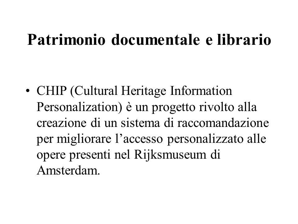 Patrimonio documentale e librario CHIP (Cultural Heritage Information Personalization) è un progetto rivolto alla creazione di un sistema di raccomandazione per migliorare l'accesso personalizzato alle opere presenti nel Rijksmuseum di Amsterdam.