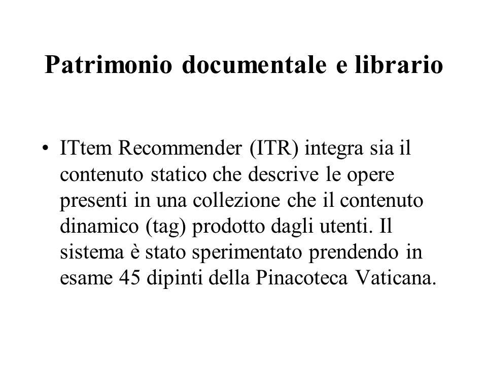 Patrimonio documentale e librario ITtem Recommender (ITR) integra sia il contenuto statico che descrive le opere presenti in una collezione che il contenuto dinamico (tag) prodotto dagli utenti.