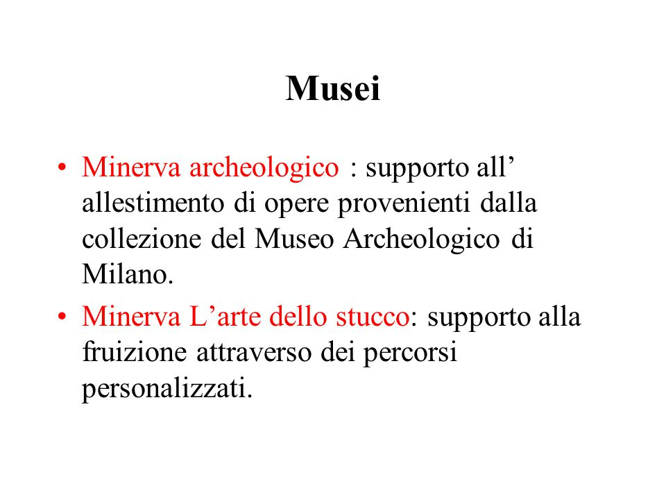 Musei Minerva archeologico : supporto all' allestimento di opere provenienti dalla collezione del Museo Archeologico di Milano.