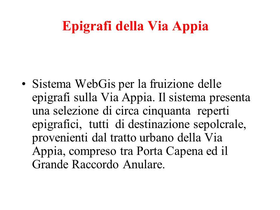 Epigrafi della Via Appia Sistema WebGis per la fruizione delle epigrafi sulla Via Appia.