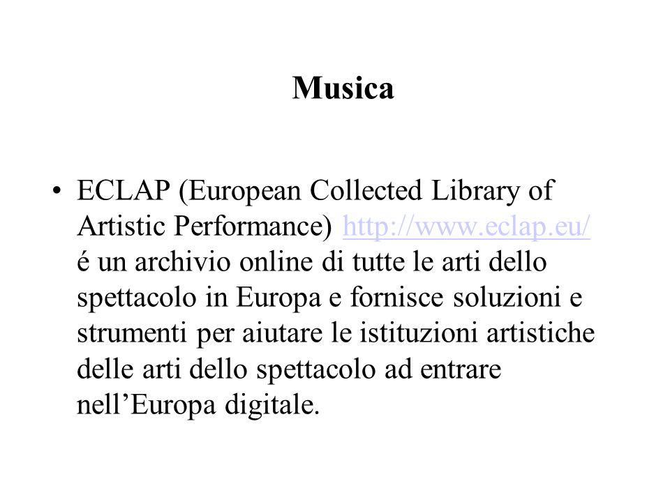 Musica ECLAP (European Collected Library of Artistic Performance) http://www.eclap.eu/ é un archivio online di tutte le arti dello spettacolo in Europa e fornisce soluzioni e strumenti per aiutare le istituzioni artistiche delle arti dello spettacolo ad entrare nell'Europa digitale.http://www.eclap.eu/